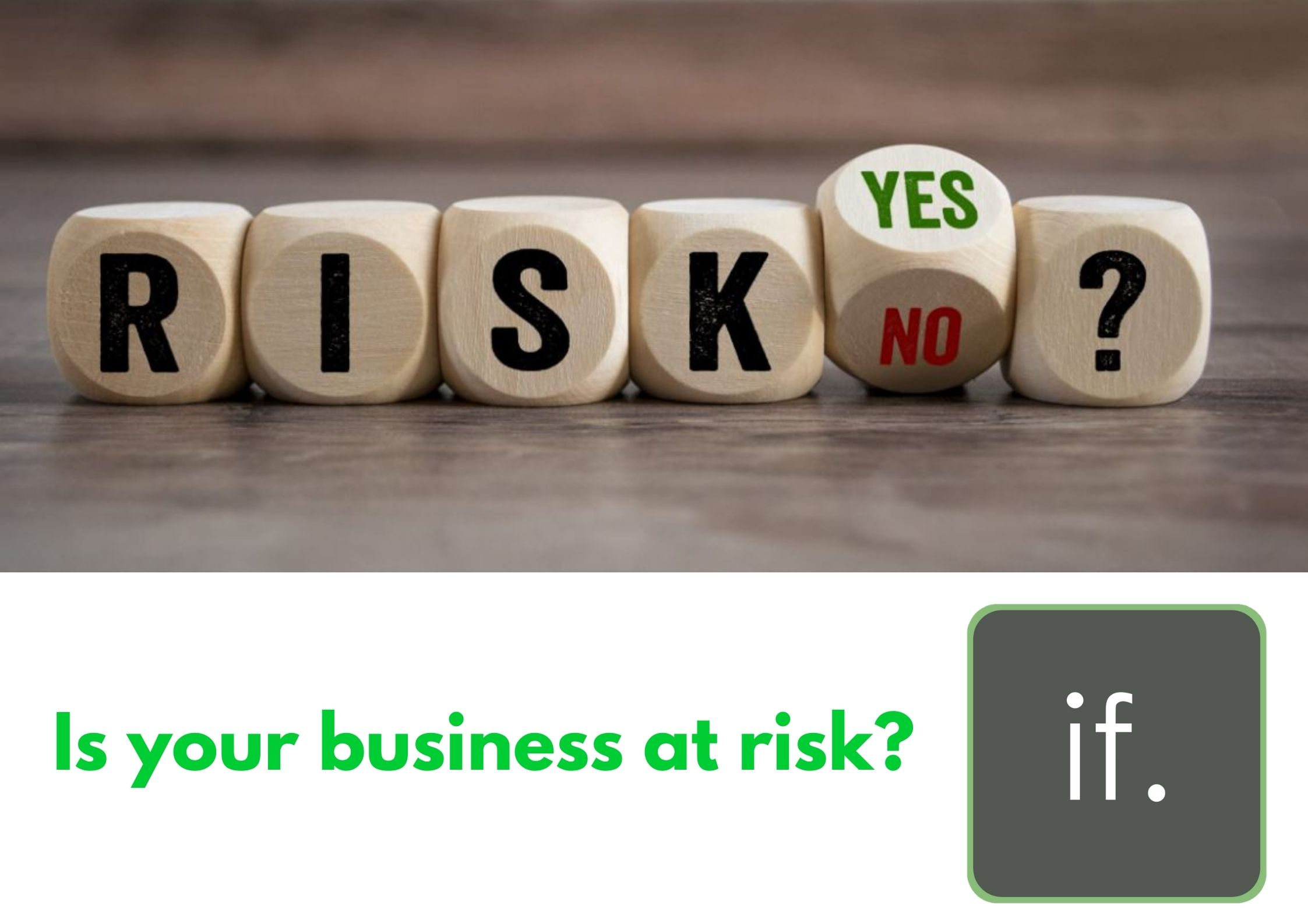 It won't happen to me! Why is your business exposed to unnecessary risk?