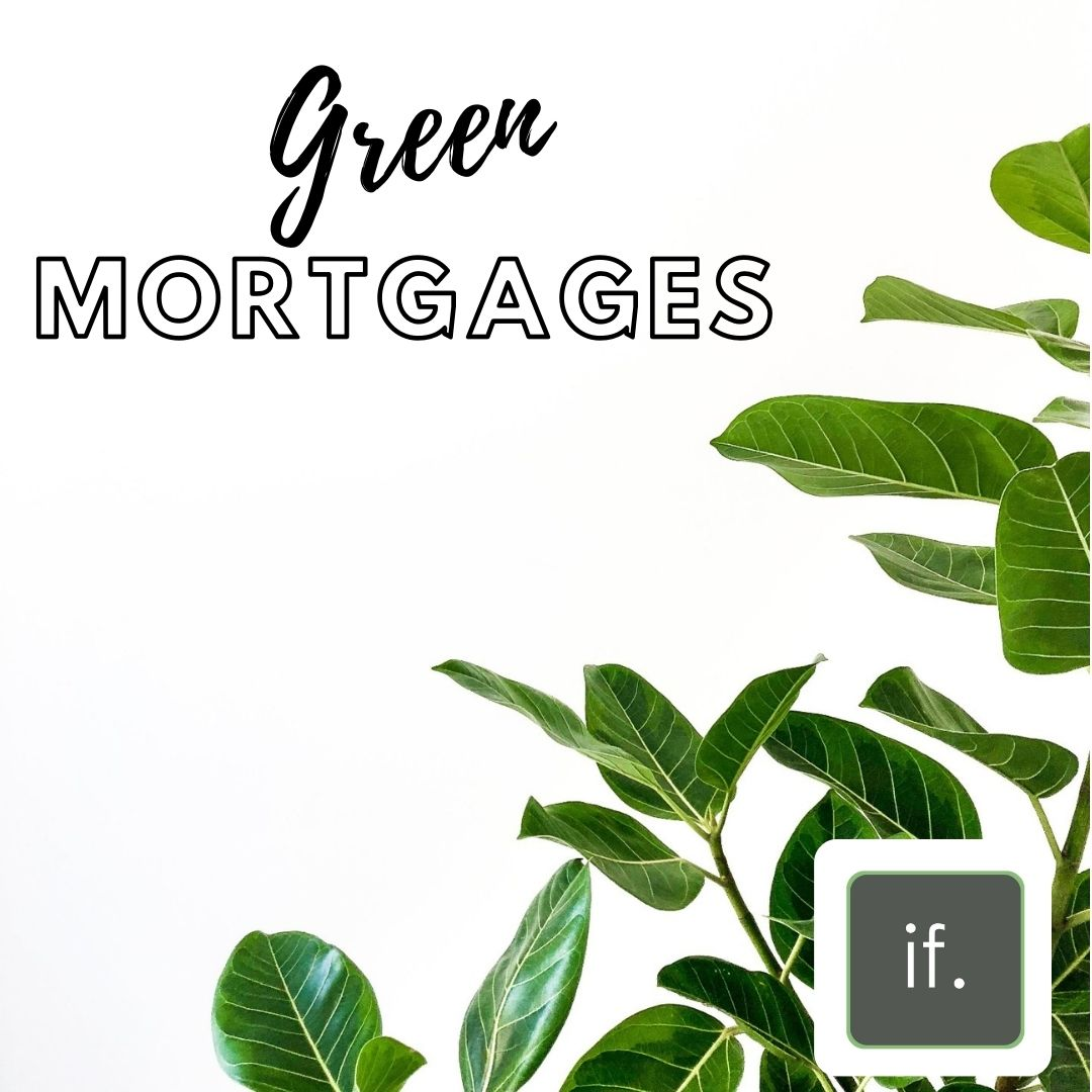 Save money (and the planet!) with Green Mortgages