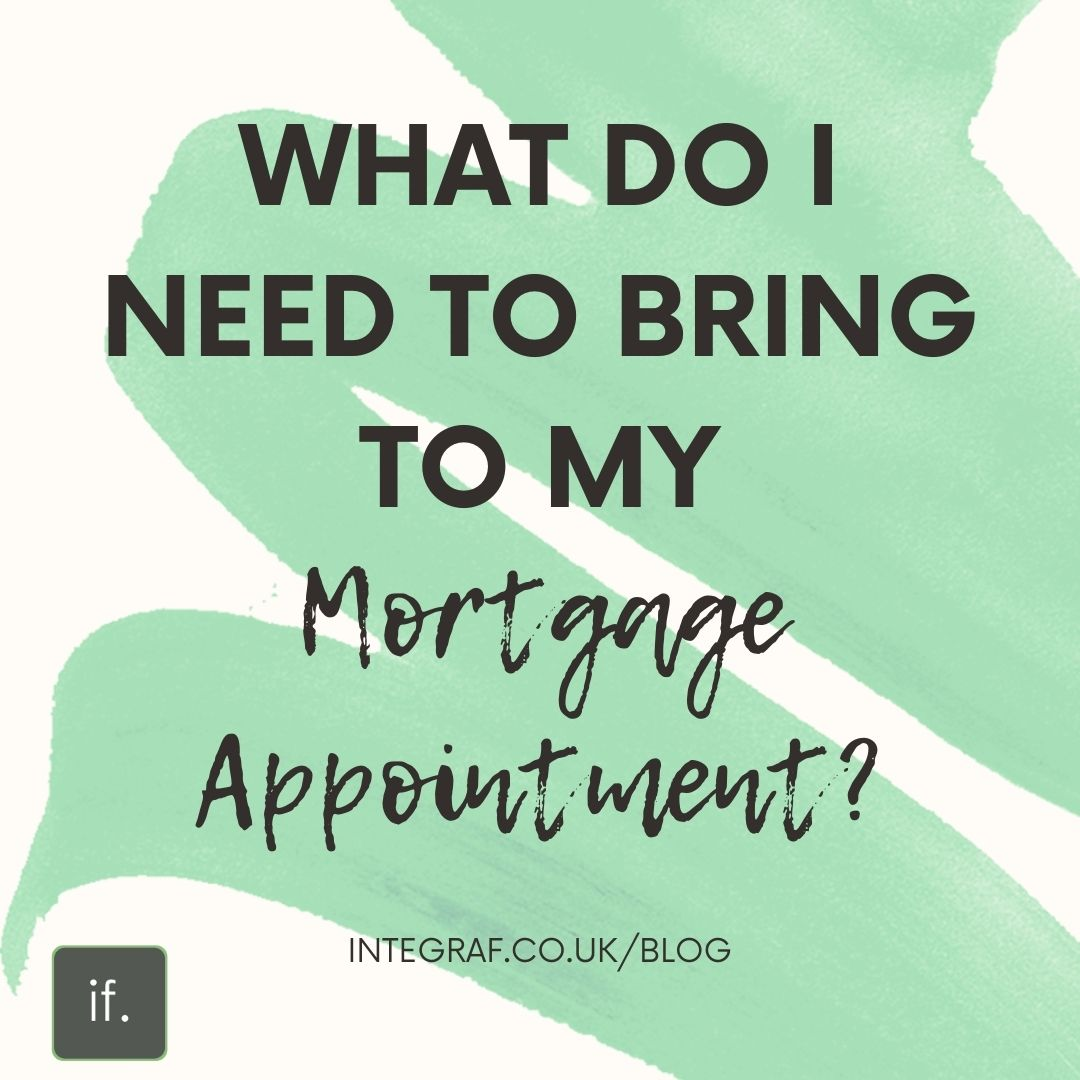 What do I need to bring to my mortgage appointment?