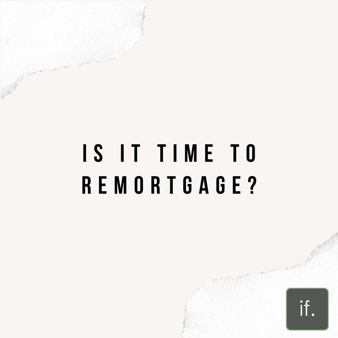 When should You re-mortgage?